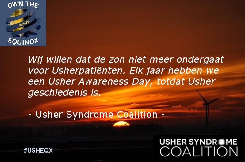 Wij willen dat de zon niet meer ondergaat voor Usherpatiënten. Elk jaar hebben we een Usher Awareness Day totdat het Usher syndroom geschiedenis is - Usher Syndrome Coaliton